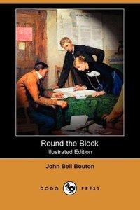 Round the Block (Illustrated Edition) (Dodo Press)