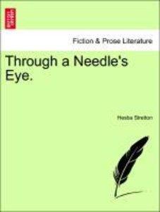 Through a Needle's Eye. VOL. I