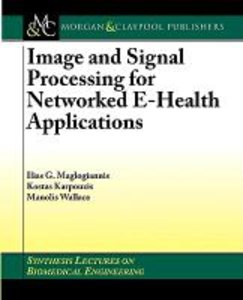 Image and Signal Processing for Networked Ehealth Applications