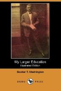 My Larger Education (Illustrated Edition) (Dodo Press)