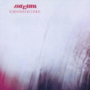 Seventeen Seconds (Remastered)