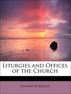 Liturgies and Offices of the Church