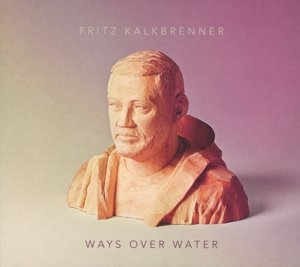 Ways Over Water (Deluxe Edition)