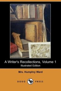A Writer's Recollections, Volume 1 (Illustrated Edition) (Dodo P