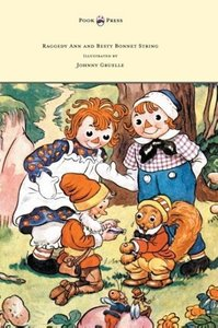 Raggedy Ann and Besty Bonnet String - Illustrated by Johnny Grue