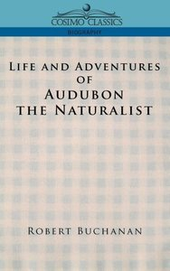 Life and Adventures of Audubon the Naturalist