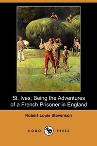 St. Ives, Being the Adventures of a French Prisoner in England (