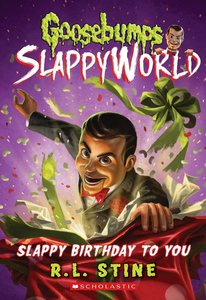 Goosebumps SlappyWorld 01. Slappy Birthday to You