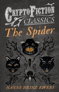 The Spider (Cryptofiction Classics - Weird Tales of Strange Crea
