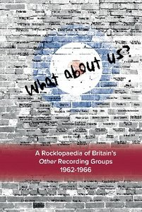 What About Us ? A Rocklopaedia of Britian's Other Recording Grou