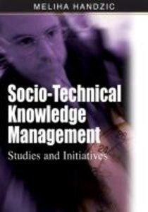 Socio-Technical Knowledge Management: Studies and Initiatives