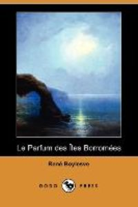 Le Parfum Des Iles Borromees (Dodo Press)