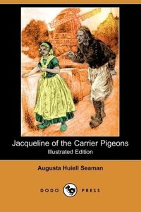 Jacqueline of the Carrier Pigeons (Illustrated Edition) (Dodo Pr