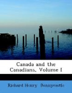 Canada and the Canadians, Volume I