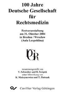 100 Jahre Deutsche Gesellschaft für Rechtsmedizin