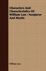 Characters and Characteristics of William Law: Nonjuror and Myst