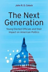 The Next Generation: Young Elected Officials and Their Impact on