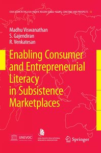 Enabling Consumer and Entrepreneurial Literacy in Subsistence Ma