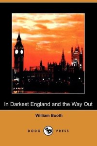 In Darkest England and the Way Out (Dodo Press)