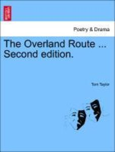 The Overland Route ... Second edition.