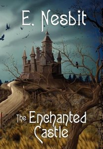 The Enchanted Castle (Wildside Classics)