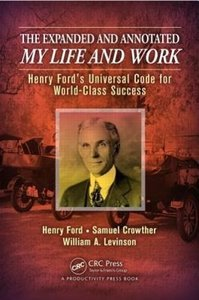 The Expanded and Annotated My Life and Work: Henry Ford's Univer