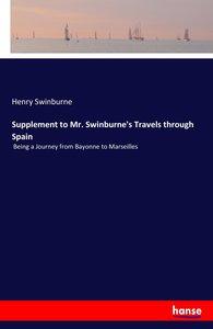 Supplement to Mr. Swinburne\'s Travels through Spain