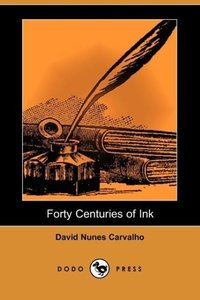 Forty Centuries of Ink (Dodo Press)