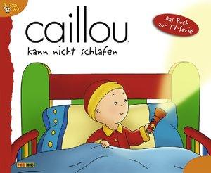 Caillou Geschichtenbuch 17. Caillou kann nicht schlafen