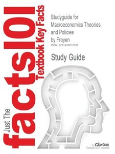 Studyguide for Macroeconomics Theories and Policies by Froyen, I