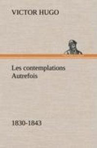 Les contemplations Autrefois, 1830-1843