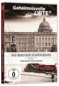 Geheimnisvolle Orte Vol. 5 - Das Berliner Stadtschloss