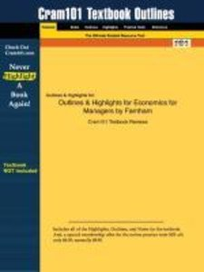 Outlines & Highlights for Economics for Managers by Paul G. Farn