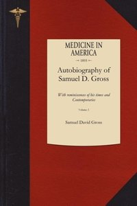 Autobiography of Samuel D. Gross