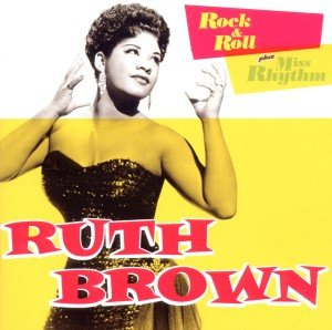 Brown, R: Rock & Roll/Miss Rhythm