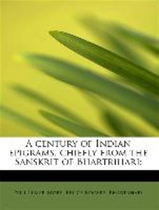 A century of Indian epigrams, chiefly from the Sanskrit of Bhart