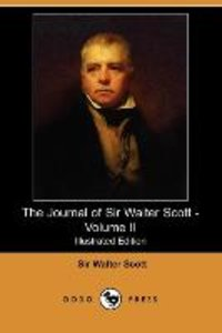 The Journal of Sir Walter Scott - Volume II (Illustrated Edition