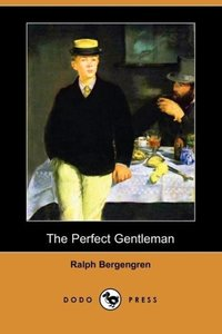 The Perfect Gentleman (Dodo Press)
