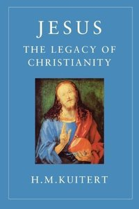 Jesus: The Legacy of Christianity