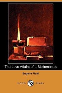 LOVE AFFAIRS OF A BIBLIOMANIAC