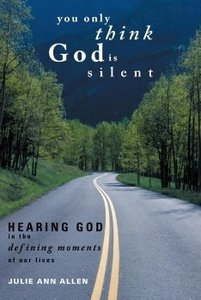 You Only Think God Is Silent