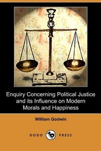 Enquiry Concerning Political Justice and Its Influence on Modern
