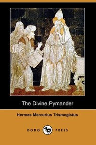The Divine Pymander (Dodo Press)