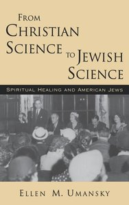 From Christian Science to Jewish Science: Spiritual Healing and