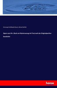 Opern von Chr. Gluck um Klavierauszug mit Text nach der Original