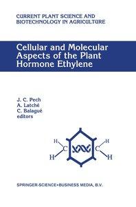 Cellular and Molecular Aspects of the Plant Hormone Ethylene