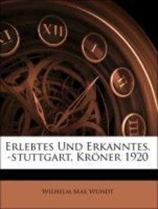 Erlebtes Und Erkanntes. -stuttgart, Kröner 1920