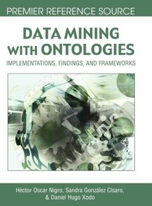 Data Mining with Ontologies: Implementations, Findings, and Fram