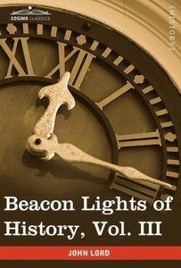 Beacon Lights of History, Vol. III