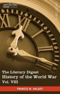 The Literary Digest History of the World War, Vol. VIII (in Ten